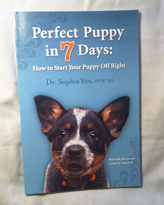 Perfect Puppy in 7 Days : How to Start Your Puppy off Right by Sophia Yin (2011,